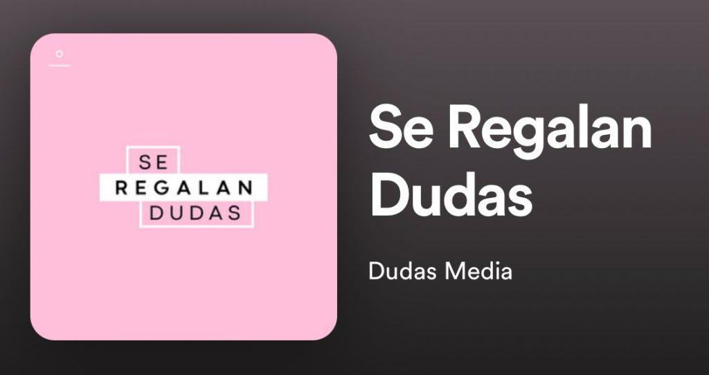 Se Regalan Dudas Podcast Favorito